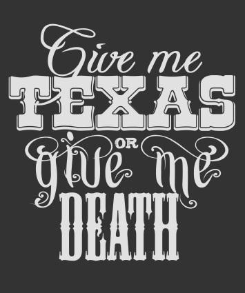 Give me Texas...